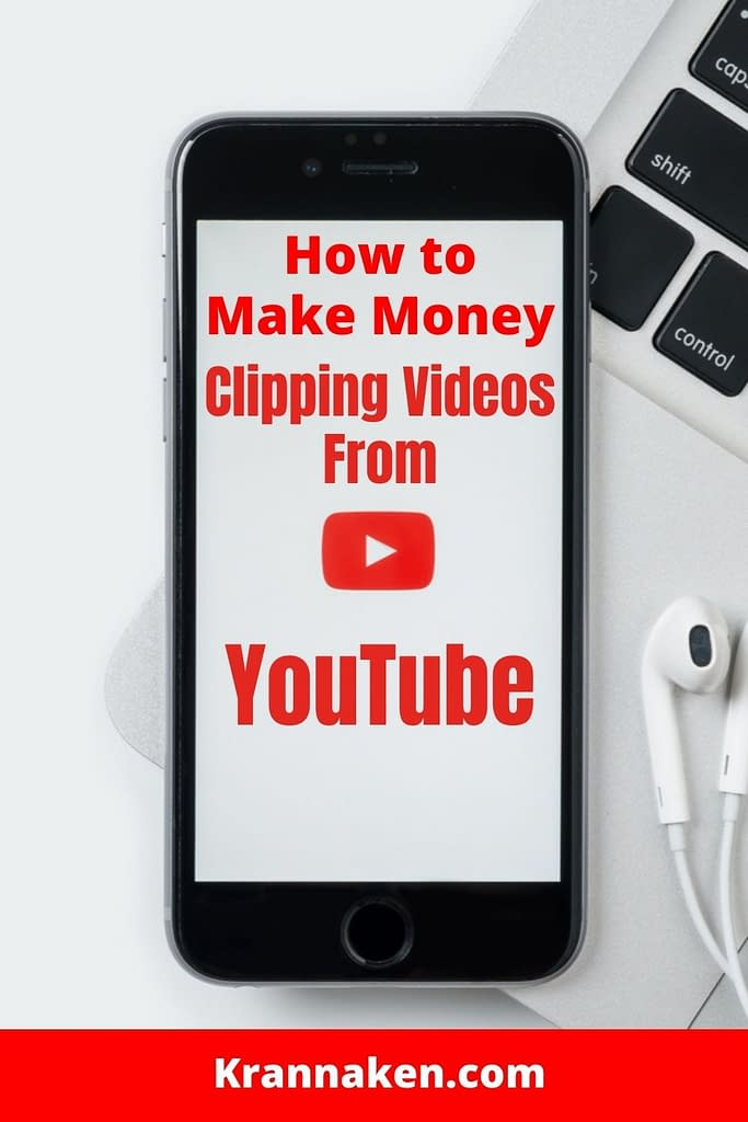 Pinterest pin reads How to Make Money Clipping Video From YouTube - Clipping a YouTube Video